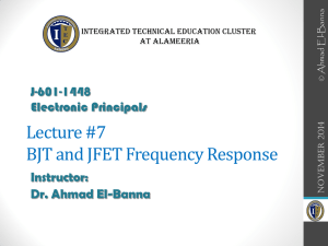 Lecture #7 BJT and JFET Frequency Response