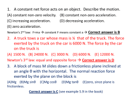 1. A constant net force acts on an object. Describe the