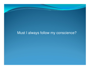 Must I always follow my conscience?