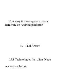 How easy it is to support external hardware on Android platform? By
