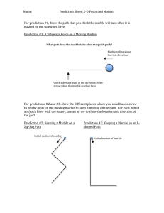Name: Prediction Sheet: 2‐D Force and Motion For prediction #1