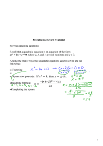 Precalculus Review Material Solving quadratic equations Recall that