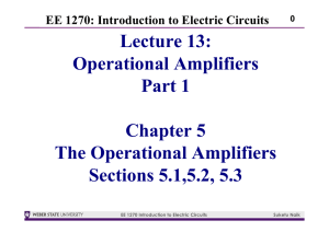 Lecture 13: Operational Amplifiers Part 1 Chapter 5 The Operational