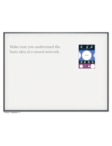 Make sure you understand the basic idea of a neural network.