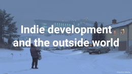 Indie development and the outside world