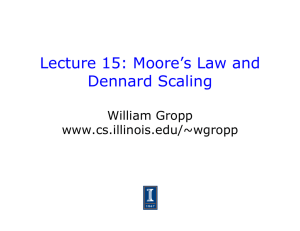 Lecture 15: Moore`s Law and Dennard Scaling