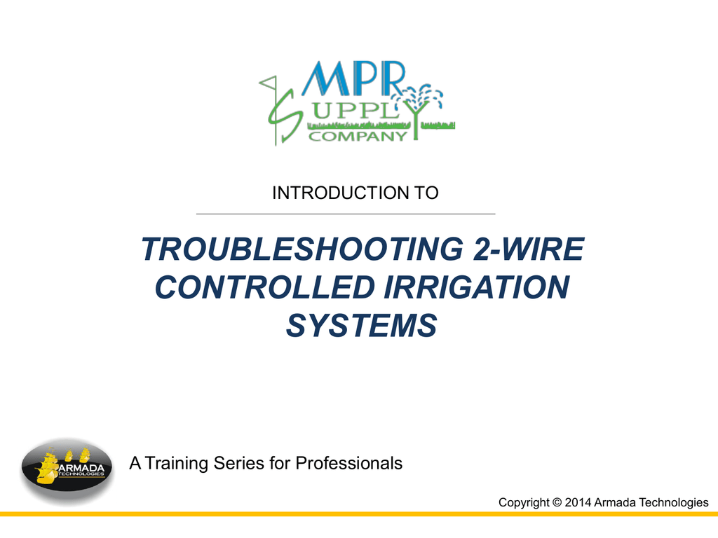 TROUBLESHOOTING 2-WIRE CONTROLLED IRRIGATION SYSTEMS