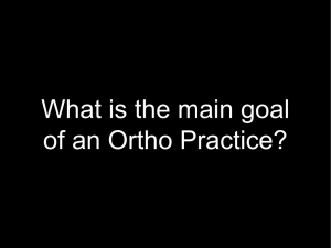 What is the main goal of an Ortho Practice?