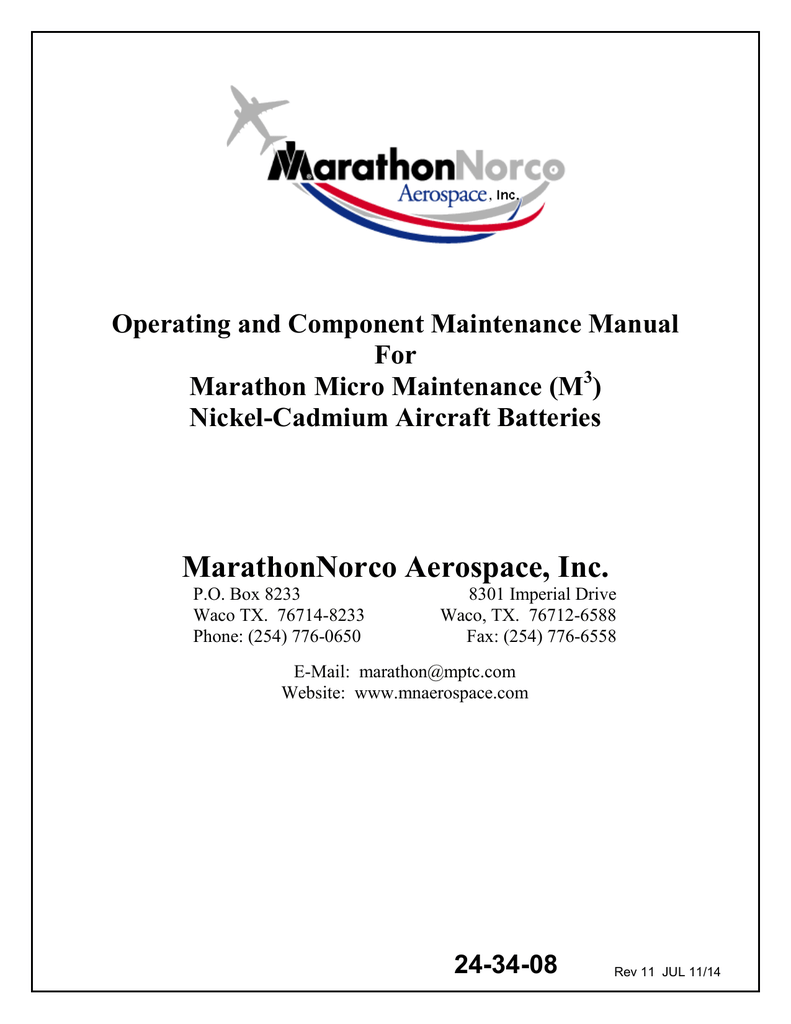 Operating and Component Maintenance Manual For Marathon Micro Maintenance  (M3) Nickel-Cadmium Aircraft Batteries MarathonNorco Aerospace, Inc. P.O.  Box 8233 ...