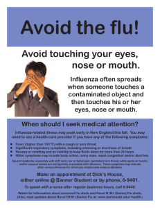 Avoid touching your eyes, nose or mouth. Influenza often spreads