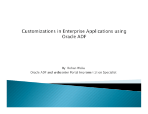 By: Rohan Walia Oracle ADF and Webcenter Portal Implementation