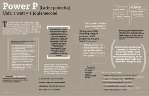 Power P[Latin: potentia] Unit: 1 watt = 1 joule/second