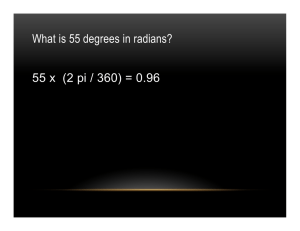 What is 55 degrees in radians? 55 x (2 pi / 360) = 0.96