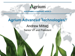 SUSTAINING A GROWING WORLD Agrium Advanced Technologies
