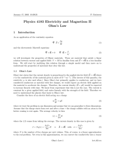 Physics 4183 Electricity and Magnetism II Ohm`s Law