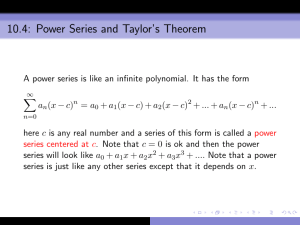 10.4: Power Series and Taylor`s Theorem