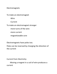 Electromagnets To make an electromagnet -Wire