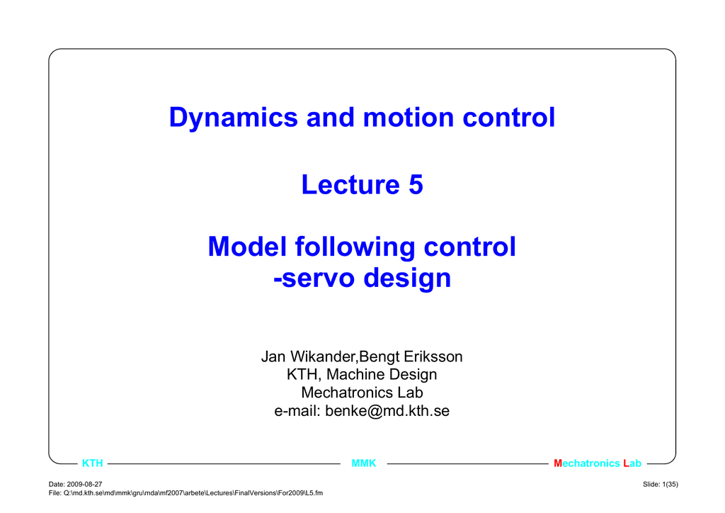 Dynamics and motion control Lecture 5 Model following control