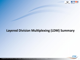 Layered Division Multiplexing (LDM) Summary