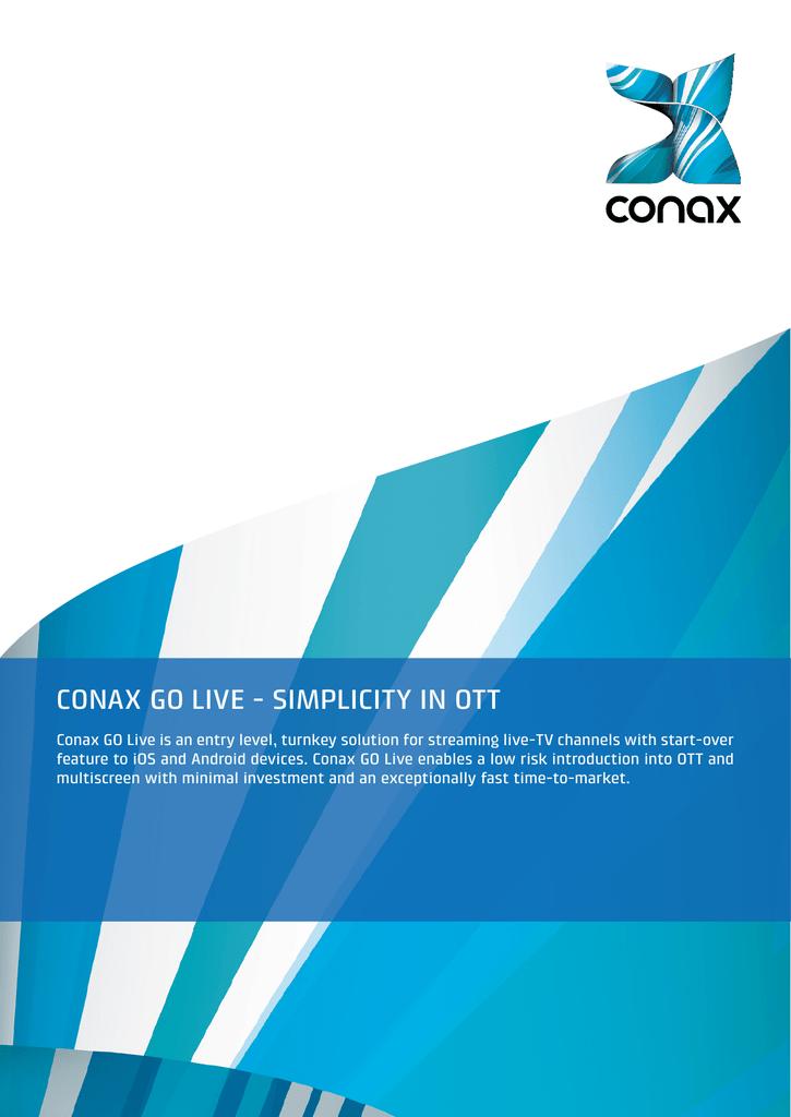 CONAX GO LIVE - SIMPLICITY IN OTT