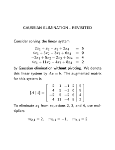 GAUSSIAN ELIMINATION - REVISITED Consider solving the linear