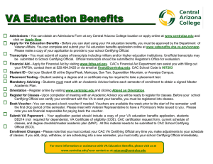 For more information or assistance with VA Education Benefits