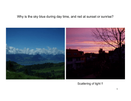 Why is the sky blue during day time, and red at sunset or sunrise?