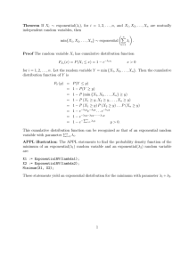 Theorem If X i ∼ exponential(λ i), for i = 1,2,...,n, and X 1,X2,...,Xn