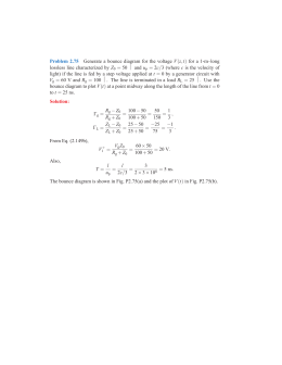 Problem 2.75 Generate a bounce diagram for the voltage V(z,t) for a