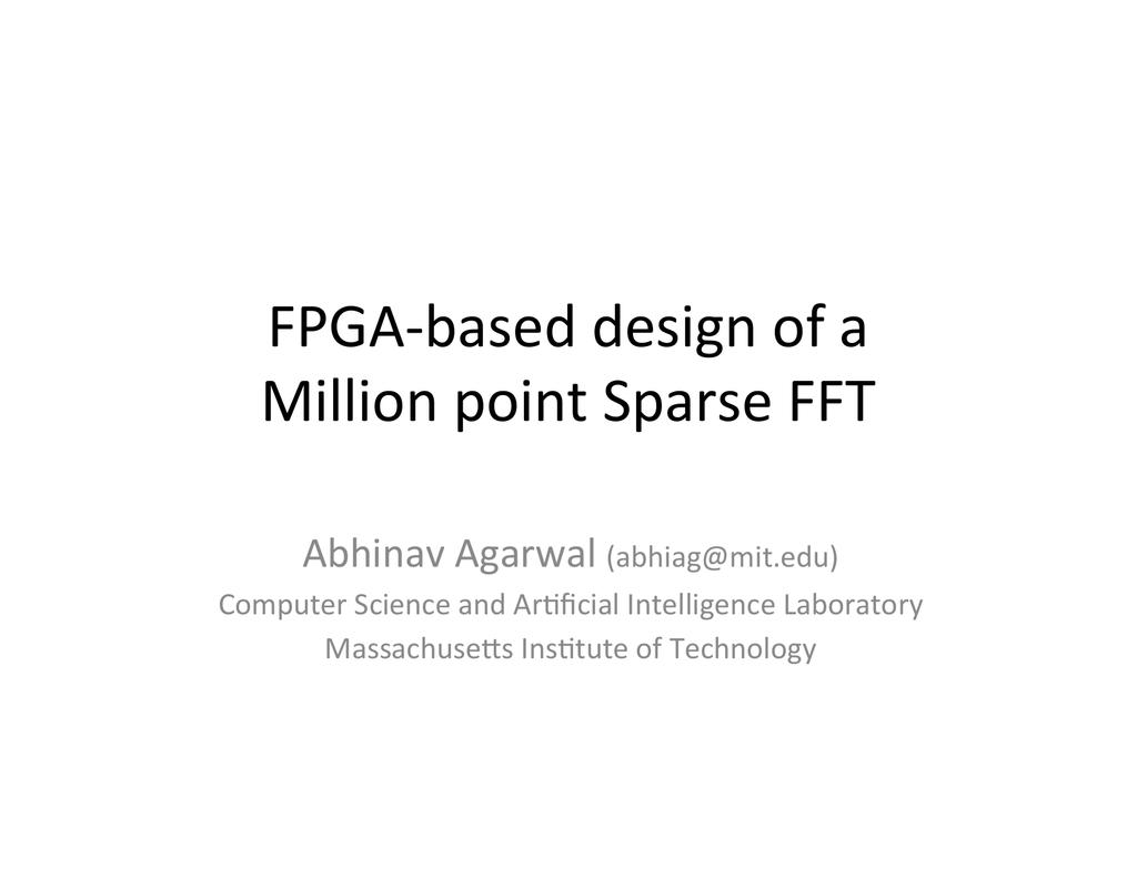 FPGA-‐based design of a Million point Sparse FFT