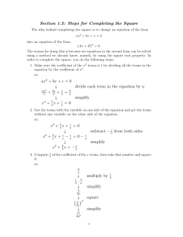 Section 1.5: Steps for Completing the Square ax2 + bx + c = 0 +