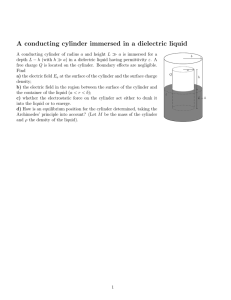 A conducting cylinder immersed in a dielectric liquid