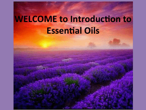 WELCOME to Introduc on to Essen al Oils