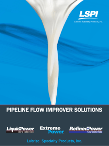 pipeline flow improver solutions - Lubrizol Specialty Products, Inc.