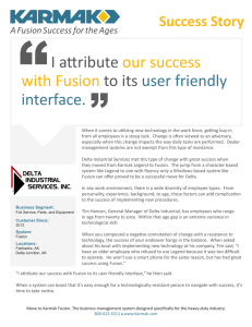 I attribute our success with Fusion to its user friendly interface.