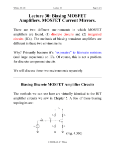 Lecture 30: Biasing MOSFET Amplifiers. MOSFET Current Mirrors.