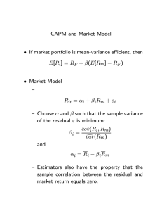 CAPM and Market Model • If market portfolio is mean