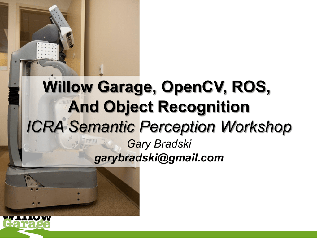 Willow Garage, OpenCV, ROS, And Object Recognition ICRA