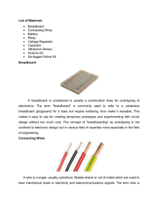 List of Materials • Breadboard • Connecting Wires • Battery