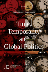 Time, Temporality and Global Politics - E
