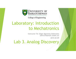 Laboratory: Introduction to Mechatronics Lab 3. Analog Discovery