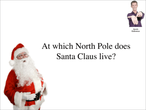 At which North Pole does Santa Claus live?