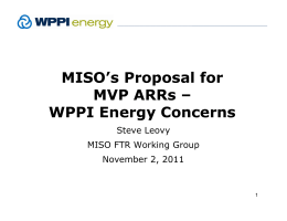 MISO`s Proposal for MVP ARRs – MVP ARRs WPPI Energy Concerns
