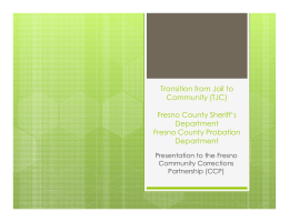 Transition from Jail to Community (TJC) Fresno County Sheriff`s