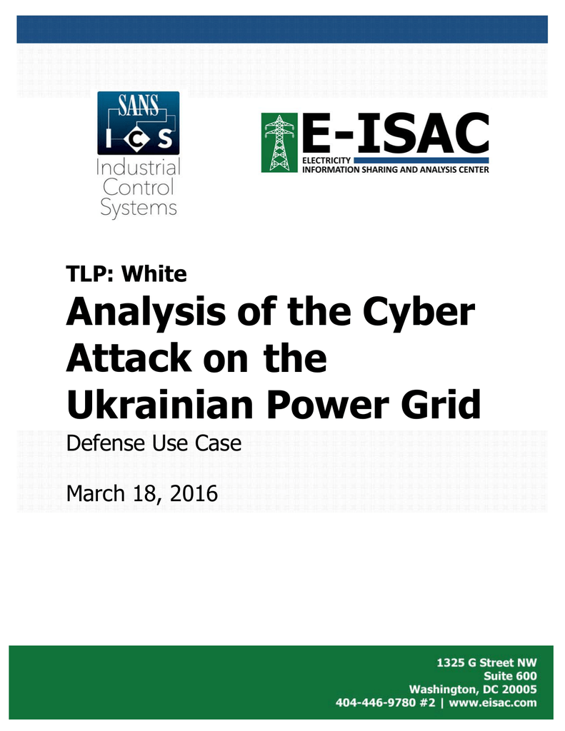 Analysis of the Cyber Attack on the Ukrainian Power Grid