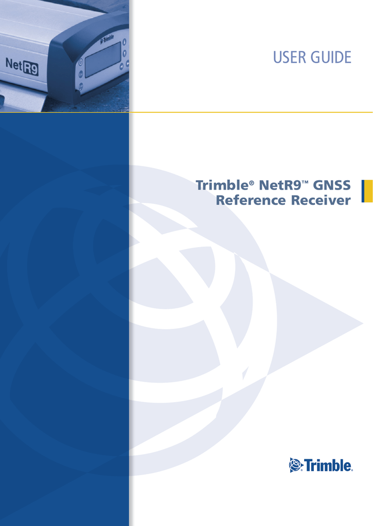 Trimble NetR9 GNSS Reference Receiver User Guide