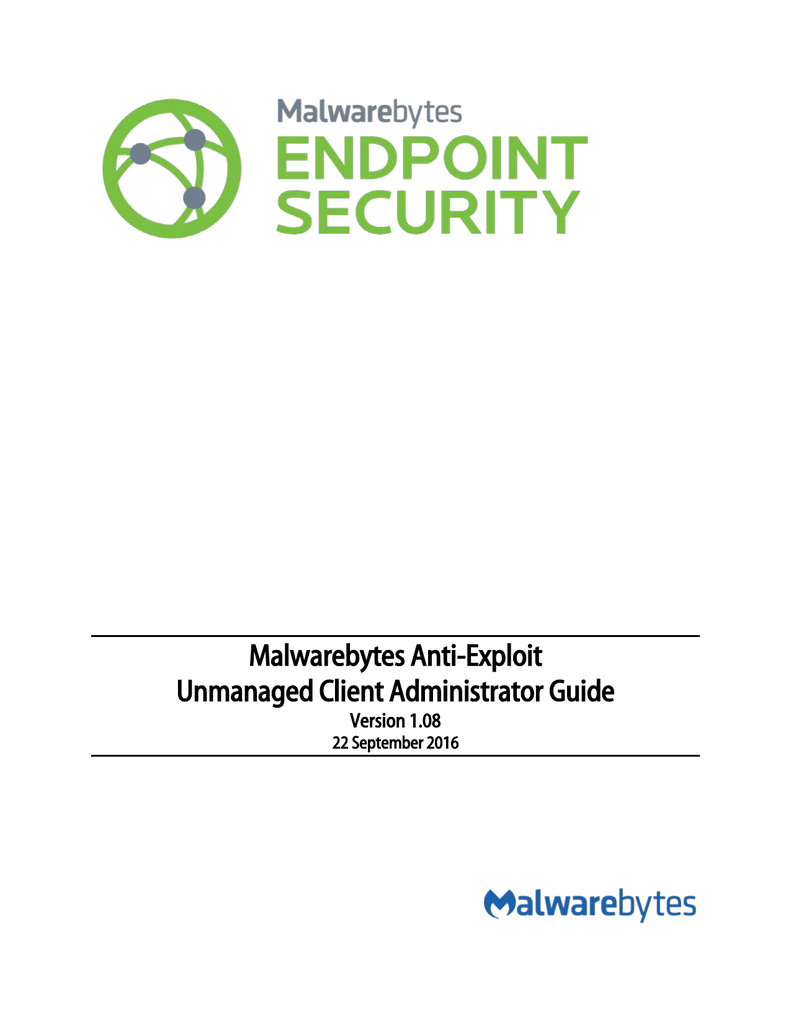 Malwarebytes Anti-Exploit Unmanaged Client Administrator Guide