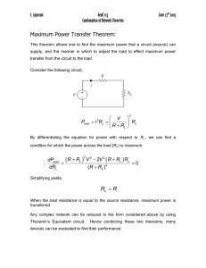 Maximum Power Transfer Theorem: R R =