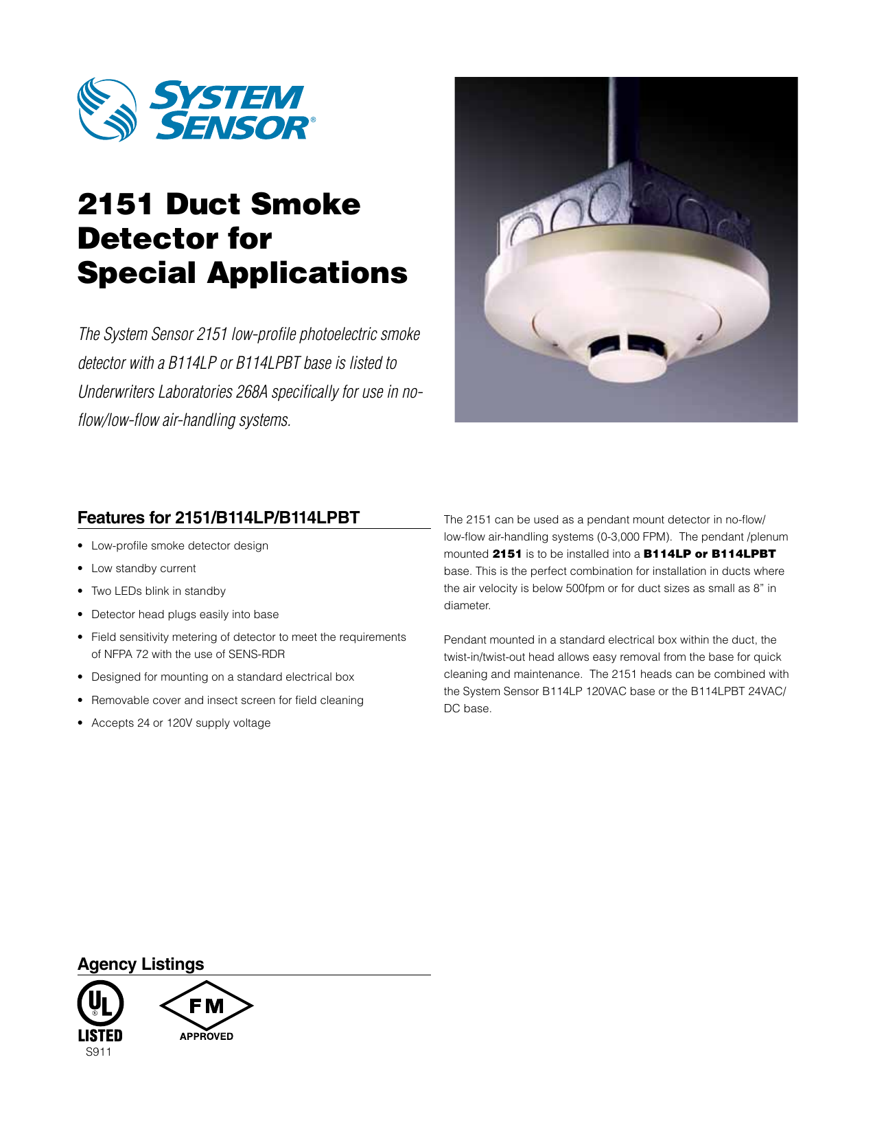 2151 duct smoke detector for special applications the system sensor 2151  low-profile photoelectric smoke detector with a b114lp or b114lpbt base is  listed