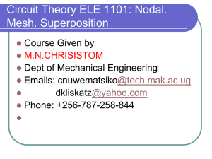 Circuit Theory ELE 1101: Nodal. Mesh. Superposition